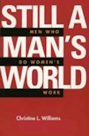 Still a Man's World af Christine L. Williams