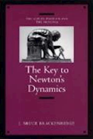 The Key to Newton's Dynamics af J. Bruce Brackenridge