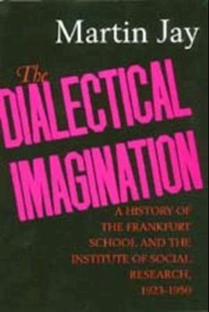 The Dialectical Imagination af Martin Jay