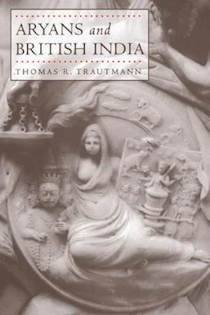 Aryans and British India af Thomas R. Trautmann