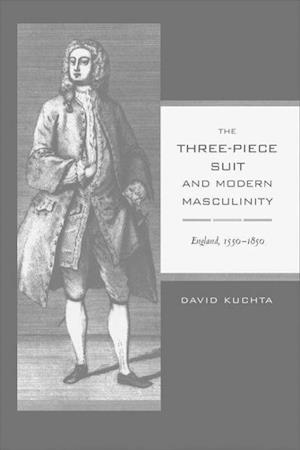The Three-Piece Suit and Modern Masculinity af David Kuchta