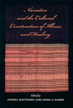 Narrative and the Cultural Construction of Illness and Healing af Cheryl Mattingly