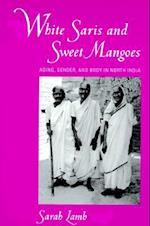 White Saris and Sweet Mangoes af Sarah Lamb