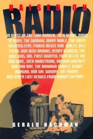 Raised on Radio af Gerald Nachman
