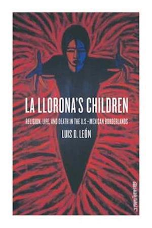 La Llorona's Children af Luis D. Leon