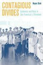 Contagious Divides af Nayan Shah