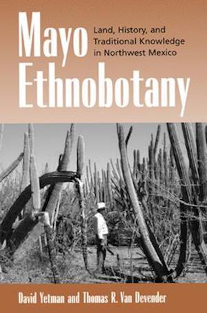 Mayo Ethnobotany af David Yetman