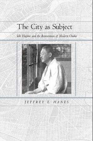 The City as Subject af Jeffrey E. Hanes