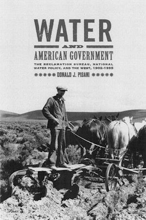 Water and American Government af Donald J. Pisani