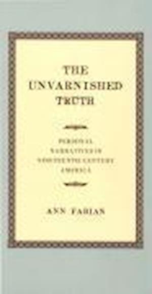 The Unvarnished Truth af Ann Fabian
