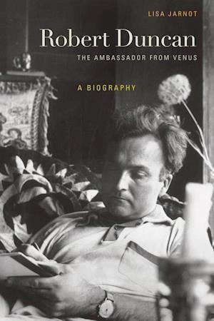 Robert Duncan, The Ambassador from Venus af Lisa Jarnot