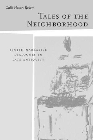 Tales of the Neighborhood af Galit Hasan-Rokem