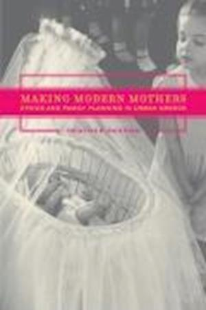 Making Modern Mothers af Heather Paxson