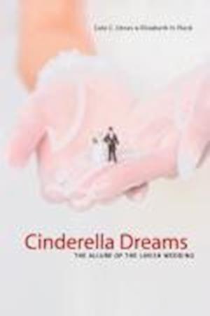 Cinderella Dreams af Cele C. Otnes, Elizabeth H. Pleck
