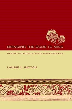 Bringing the Gods to Mind af Laurie L. Patton