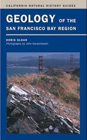 Geology of the San Francisco Bay Region af Doris Sloan