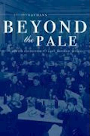 Beyond the Pale af Benjamin Nathans
