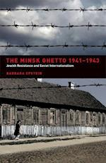 The Minsk Ghetto 1941-1943 af Barbara Epstein