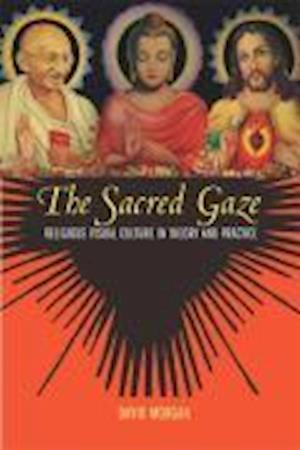 The Sacred Gaze af David Morgan