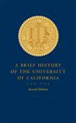 A Brief History of The University of California af Patricia A. Pelfrey