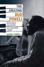 The Amazing Bud Powell af Guthrie P. Ramsey