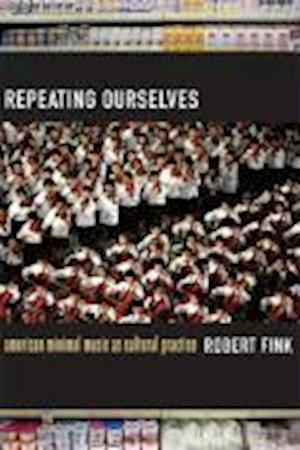 Repeating Ourselves af Robert Fink