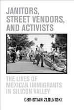 Janitors, Street Vendors, and Activists af Christian Zlolniski