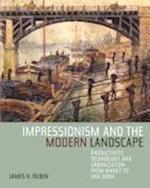 Impressionism and the Modern Landscape af James Henry Rubin
