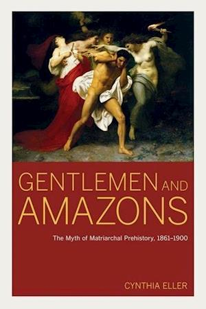 Gentlemen and Amazons af Cynthia Eller