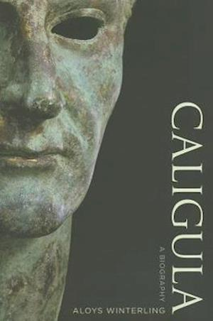 Caligula af Glenn W Most, Deborah Lucas Schneider, Aloys Winterling