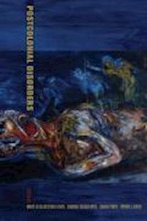 Postcolonial Disorders af Byron J Good, Sarah Pinto, Mary Jo DelVecchio Good