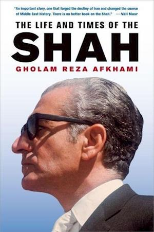 The Life and Times of the Shah af Gholam Reza Afkhami