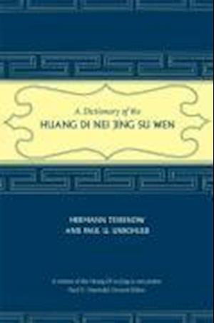 A Dictionary of the Huang Di Nei Jing Su Wen [With CDROM] af Hermann Tessenow, Paul U. Unschuld