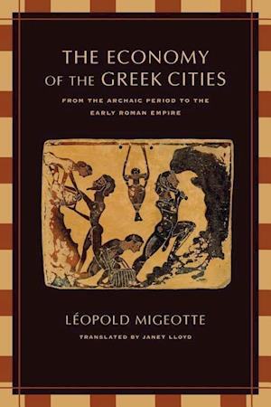The Economy of the Greek Cities af Leopold Migeotte
