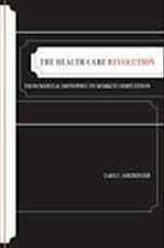 The Health Care Revolution af Carl F. Ameringer