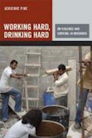 Working Hard, Drinking Hard af Adrienne Pine