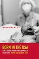 Born in the USA af Marsden Wagner