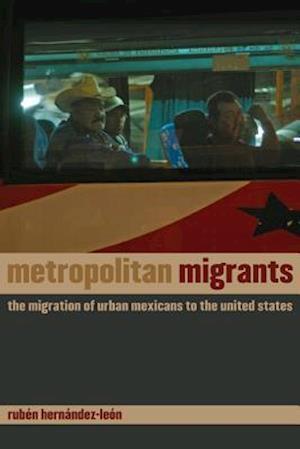 Metropolitan Migrants af Ruben Hernandez-Leon