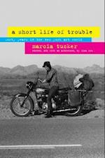 A Short Life of Trouble af Marcia Tucker