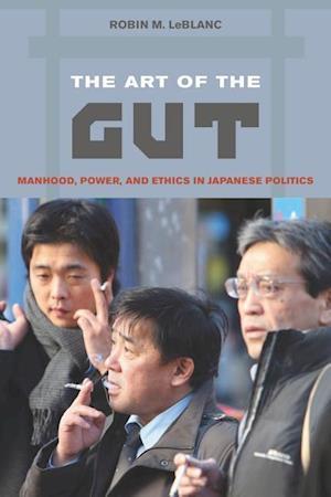 The Art of the Gut af Robin M. Leblanc