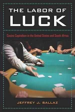 The Labor of Luck af Jeff Sallaz