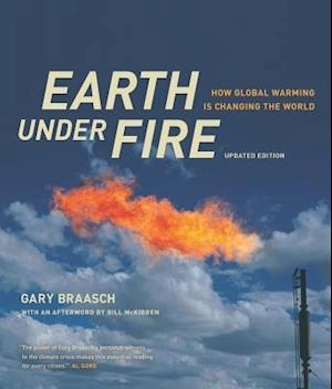 Earth Under Fire af Gary Braasch, Bill McKibben