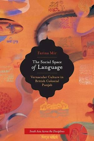 The Social Space of Language af Farina Mir