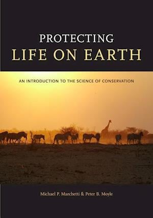 Protecting Life on Earth af Peter B. Moyle, Michael P. Marchetti