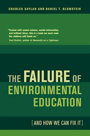The Failure of Environmental Education (and How We Can Fix It) af Charles Saylan, Daniel T Blumstein