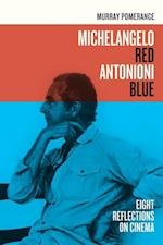 Michelangelo Red Antonioni Blue af Murray Pomerance