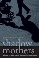 Shadow Mothers af Cameron Lynne Macdonald