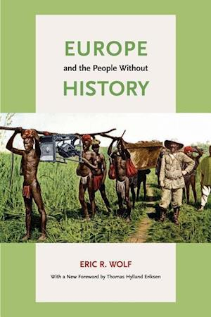 Europe and the People without History af Thomas Hylland Eriksen, Eric R Wolf