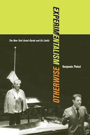 Experimentalism Otherwise af Benjamin Piekut