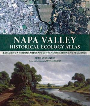 Napa Valley Historical Ecology Atlas af Robin Grossinger